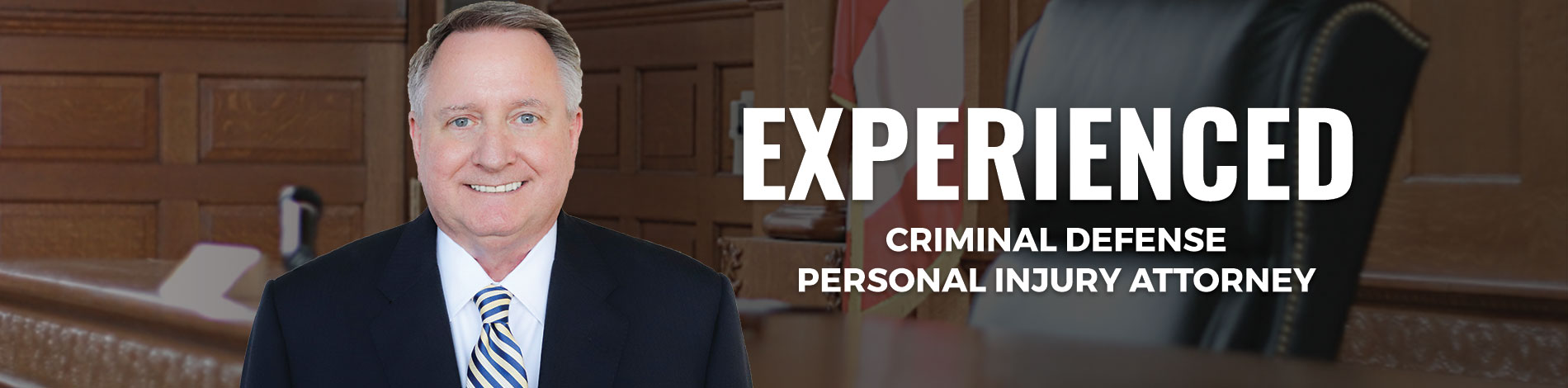 Experienced - Criminal Defense Personal Injury Attorney
